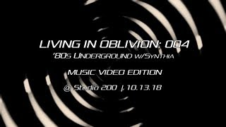 Living In Oblivion: 004 - Music Video Edition