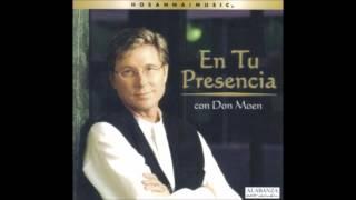 Don Moen- Yo Deseo Estár Donde Tú Estás (I Just Want To Be Where You Are) (Hosanna! Music)