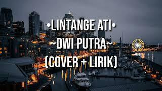 Lintange Ati~DWI PUTRA[Lagu + Lirik]