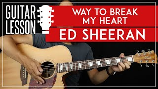 Way To Break My Heart Guitar Tutorial 🎸 Ed Sheeran Skrillex Guitar Lesson  |Picking + No Capo|