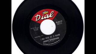 JERRY WOODARD -  I MAY NEVER GET TO HEAVEN -  LYING'S JUST A HABIT ,JOHN  - DIAL 45 3017V