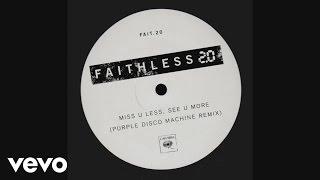 Faithless - Miss U Less, See U More 2.0 – Purple Disco Machine Remix