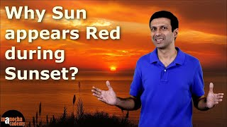Why Sun Appears Red During Sunrise and Sunset