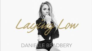 Danielle Bradbery - Laying Low (Audio)