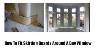 How To Fit Skirting Boards Around A Bay Window | Skirting World