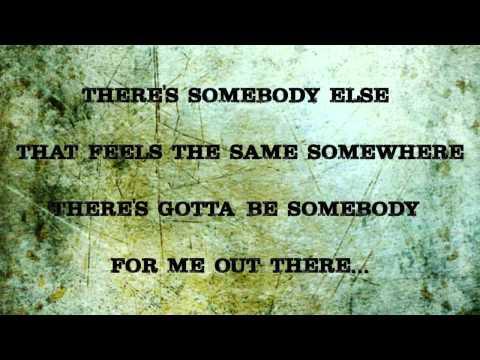 Gotta be somebody - Nickelback - Lyrics