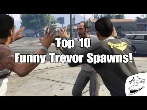 Top 10 Funny Trevor Spawns/Intros! GTA 5
