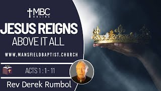Acts 1v1-11 Jesus reigns above it all
