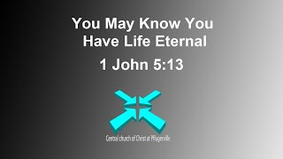 So You Will Know You Have Life Eternal – Lord's Day Sermons – 26 Jul 2020 – 1 John 5:13
