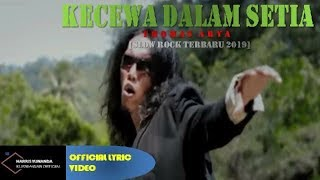 Thomas Arya - Kecewa Dalam Setia ( Official Lyric Video )