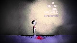 "A Great Big World   ""Say Something"""