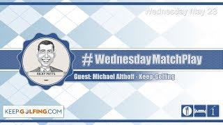 #WednesdayMatchPlay with Michael Althoff from keep-golfing.com