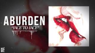 "Aburden - ""Face To Face"""