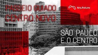 Arch Hoje: Arch Especial -  Centro Novo São Paulo