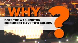 Why is the Washington Monument two different colours?