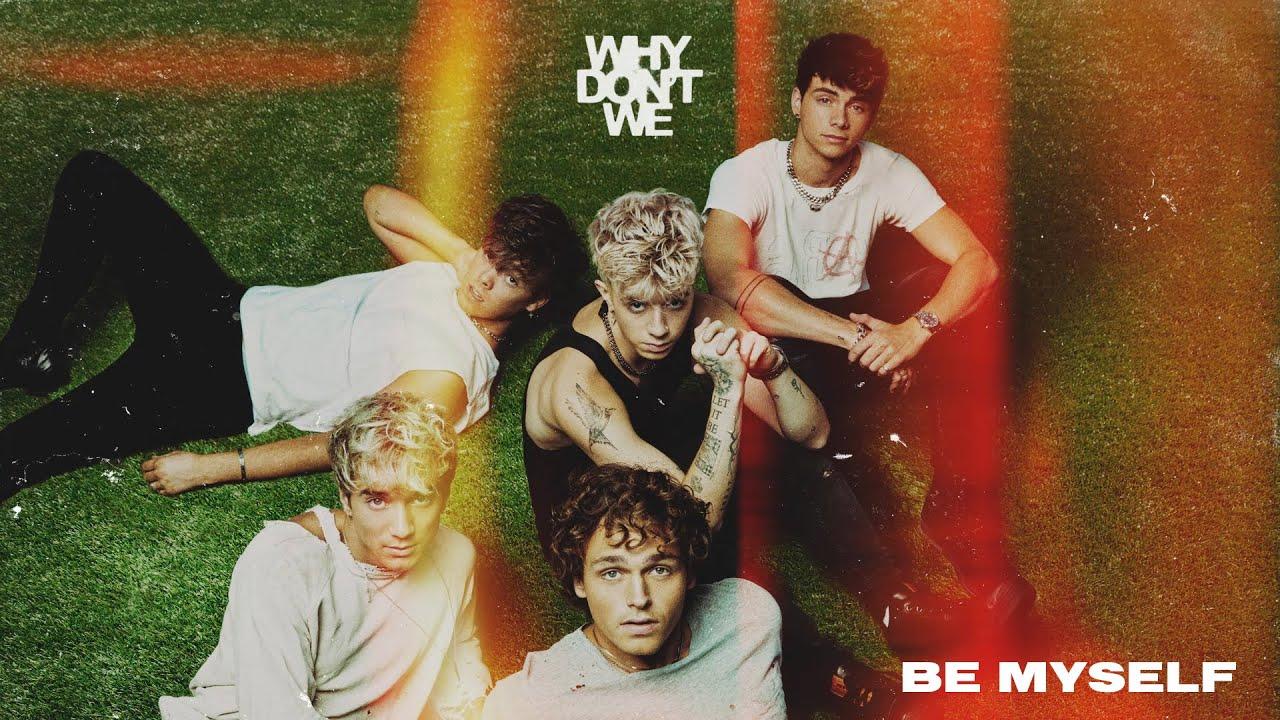 Lirik Lagu Be Myself - Why Dont We dan Terjemahan