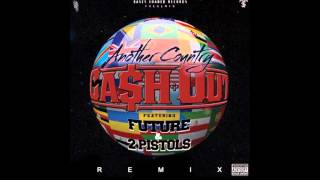 Cash Out Feat. Future & 2 Pistols - Another Country