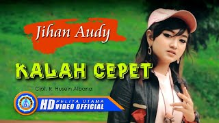Jihan Audy - KALAH CEPET ( Official Music Video ) [HD]