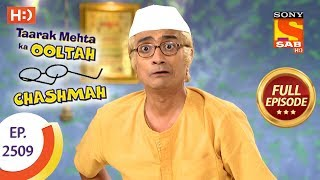Taarak Mehta Ka Ooltah Chashmah - Ep 2509 - Full Episode - 12th July, 2018