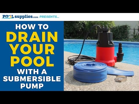 How to Drain Your Pool with a Submersible Pump