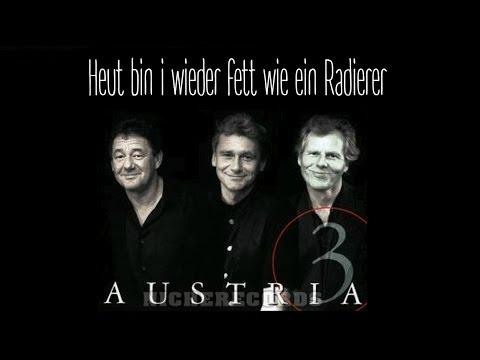 Austria 3 - Heut bin i wieder fett wie ein Radierer (Lyrics) | Musik aus Österreich mit Text