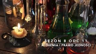 Sezon 8 Odcinek 11 – Alchemia i Prawo Jedności