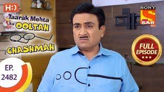 Taarak Mehta Ka Ooltah Chashmah - Ep 2482 - Full Episode - 5th June, 2018