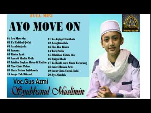 Gus azmi  quot ayo move on quot   syubbanul muslimin mp3