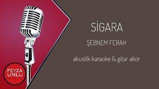 Şebnem Ferah - Sigara (Akustik Karaoke & Gitar Akor)