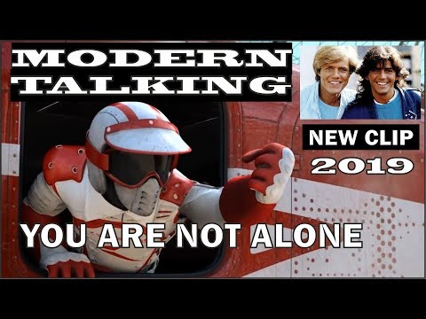 MODERN TALKING feat Eric SINGLETON - You Are Not Alone \/ CLIP 2019  (HQ Sound   HD 1080p)