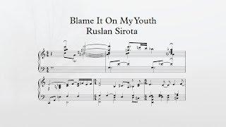 Blame It On My Youth, Keyscape - Ruslan Sirota (Transcription