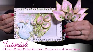 How to Create Calla Lilies from Cardstock & Foam Paper