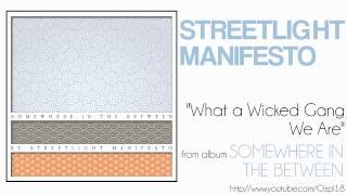 Streetlight Manifesto - What a Wicked Gang We Are