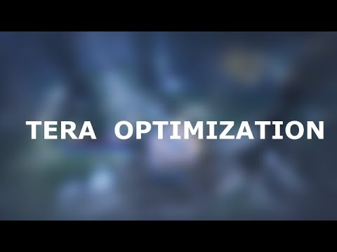 TERA Optimization Guide - How to Increase FPS 2018 — TERA - En Masse