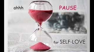 Stressed Out? PAUSE for Self-Love
