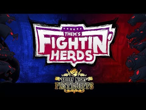Friday Night Fisticuffs - Them's Fightin' Herds