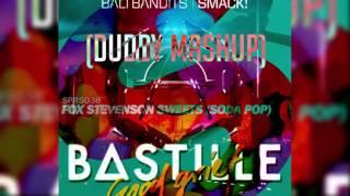 Fox Stevenson x Bali Bandits x Don Diablo x Bastille - Sweets x SMACK! x Good Grief (Duddy Mashup)