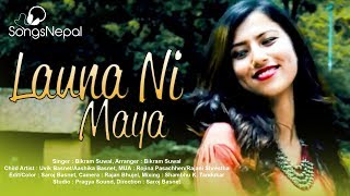 Launa Ni Maya - Bikram Suwal | Nepali Pop Song | 2075
