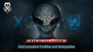 XCOM 2 WOTC - Mod Launcher Profiles and Categories