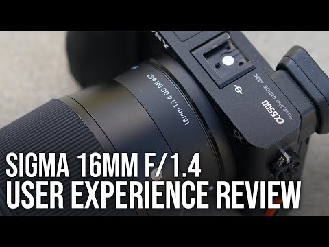 Sigma 16mm f/1.4 User Experience Review – Best Wide Angle Lens for Sony a6000 a6300 a6500 a5100