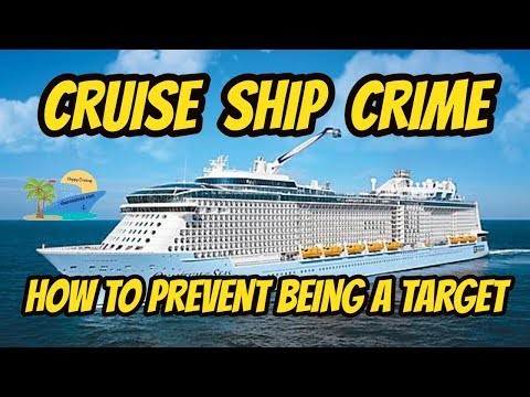 CRUISE SHIP CRIME | HOW TO PREVENT BEING A TARGET