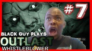 Black Guy Plays Outlast Whistleblower -  Part 7 - Outlast Whistleblower PS4 Gameplay Walkthrough