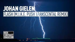 Johan Gielen - Flash (M.I.K.E. Push Transcental Remix) [High Contrast Recordings]