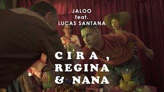 Jaloo Cira Regina E Nana Feat Lucas Santtana