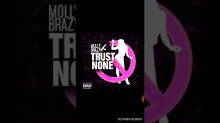 TRUST NONE   Molly Brazy