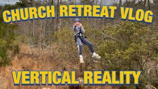 CHURCH RETREAT VLOG ( VERTICAL REALITY )