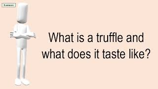 What Is A Truffle And What Does It Taste Like?