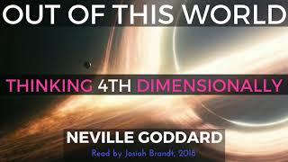 Neville Goddard: Thinking Fourth Dimensionally [Book Excerpt]