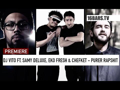 DJ Vito feat. Samy Deluxe, Eko Fresh & Chefket - Purer Rapshit
