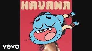 gumball sing Havana by Camila Cabello Feat. Young Thug [Cartoon Cover]